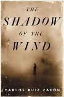The Shadow of the Wind  (Book) : Ruiz Zafón, Carlos  : A boy named Daniel selects a novel from a library of rare books, enjoying it so much that he searches for the rest of the author's works, only to discover that someone is destroying every book the author has ever written.
