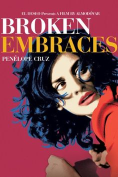 Broken Embraces.  Pedro Almodovar