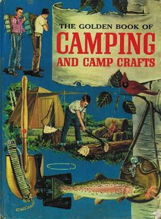 FOUND FREE & FLEA / A VERY MODEST COTTAGE: Golden Book of Camping & Camp Crafts modest cottag, camp theme, flea, camp crafts, golden book