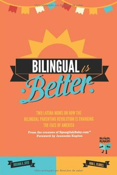 We just purchased Bilingual Is Better: Two Latina Moms on How the Bilingual Parenting Revolution is Changing the Face of America by Ana L. Flores on demand