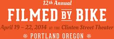 12th Annual Filmed by bike April 19 - 22, 2014 at the Clinton Street Theater in Portland Oregon