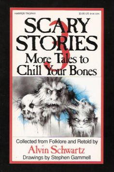 Scary Stories 3: More Tales to Chill Your Bones (Book 3) by Alvin Schwartz - the Scary Stories series was the No. 7 most banned and challenged title 2000-2009