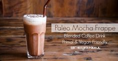 Paleo Mocha Frappe - Don't Mess with Mama