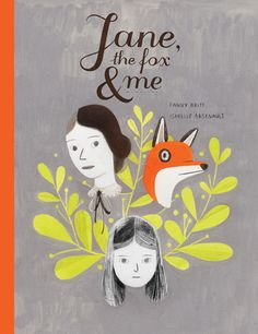 Jane, the Fox and Me: A Gorgeous Graphic Novel about the Travails of Youth Inspired by Charlotte Brönte | Brain Pickings