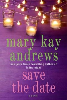 Save the date by Mary Kay Andrews.  Click the cover image to check out or request the bestsellers kindle.
