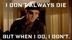 Rory Williams. He never truly dies