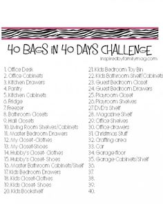 40 bags in 40 days challenge- okay moms let's get cleaning :) Great list (printable) to help us get motivated.