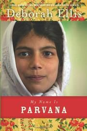 The Children's Book Committee January 2013 pick:  MY NAME IS PARVANA  by Deborah Ellis  (Groundwood, 2012)