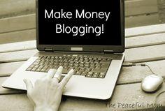 Make Money Blogging--The Peaceful Mom