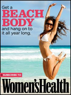 Summer is just around the corner. Subscribe to Women's Health to get workout routines, weight-loss tips, beauty tricks, and more!