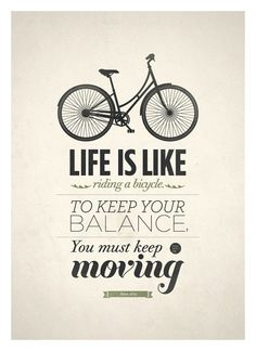 Wednesday Wisdom #quoteslife quotes, bicycles, graphic, inspiration, keep swimming, typography poster, ride a bike, keep...
