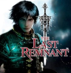 The Last Remnant by Square Enix