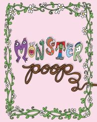 """Monster Poop by Neiel David Cavin and Oscar Timothy Salabert   The hilarious new children's book that's funny to grown ups, too! At last, there is an answer to the age-old question, """"Do monsters poop?"""""""