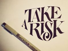 Take A Risk | hand lettering by seanwes