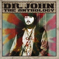 Dr John. The doctor always understands. Maybe I'll get to meet him someday.
