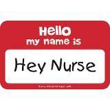 Hello my name is...Hey Nurse