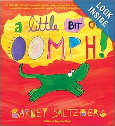 A Little Bit of Oomph!: Barney Saltzberg: -From the Author of - Beautiful Oops