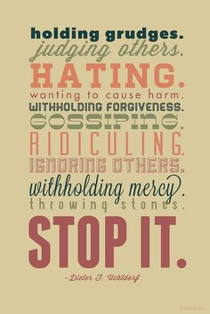 """Stop It"" - Dieter F. Uchtdorf"