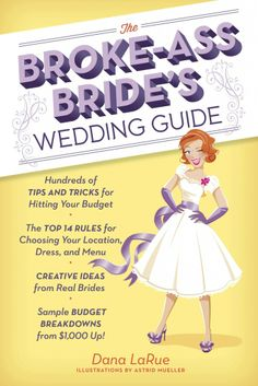 Our guest blogger Dana LaRue shares how she wrote her first book - The Broke-Ass Bride's Wedding Guide