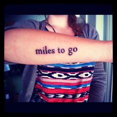 """The woods are lovely, dark and deep, but I have promises to keep, and miles to go before I sleep, and miles to go before I sleep."" - Robert Frost #tattoo #want"