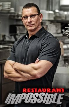 "Chef Robert Irvine of Food Network's ""Restaurant Impossible - Father Knows Worst""  Chef Irvine: You are not supposed to have all the answers. Change will come if you allow it"