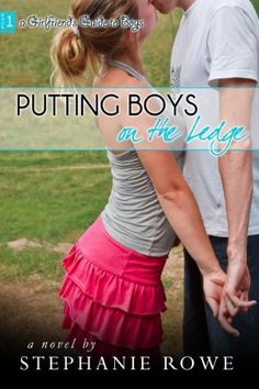 Putting Boys on the Ledge (A Girlfriend's Guide to Boys) by Stephanie Rowe. $1.09. 184 pages. Publisher: TKA Distribution (October 31, 2011). Author: Stephanie Rowe