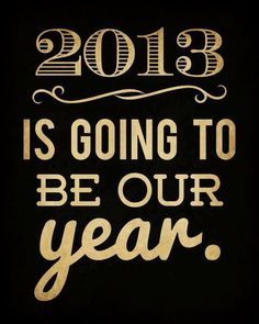 2013 is going to be our year | Anonymous ART of Revolution