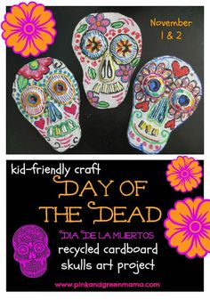 Pink and Green Mama: Art Around the World: Kid-Friendly Day of the Dead Recycled Cardboard Skulls