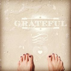 I am grateful for my toes in the sand