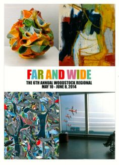 "Deborah Winiarski. ""Far And Wide: 6th Annual Woodstock Regional"" Juried Group Show, Saturday May 10, 2014."