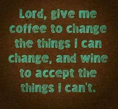 wine, the lord, prayer, drink, coffee cans, kitchen quotes, vineyard wedding, motto, true stories