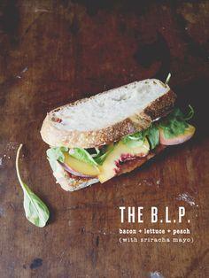 The BLP (bacon, lettuce  peach sandwich) with sriracha mayo