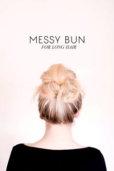 Messy bun for long hair tutorial