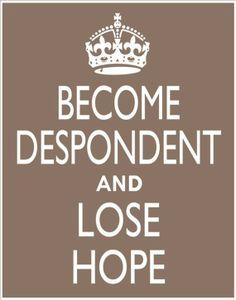 … lose hope