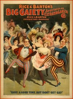 """""""Have A Good Time, But Don't Get Gay""""      ( Theatre Poster - Circa 1890's )"""