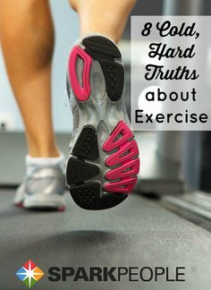 New to exercise? Here are some tough truths you need to know if you're going to stick it out and get results. | via @SparkPeople #fitness #motivation #workout