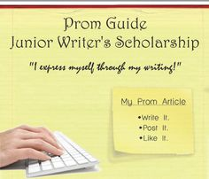 $1,000 Prom Guide Junior Writer's Scholarship for high school seniors graduating in 2014. Deadline Nov. 21.