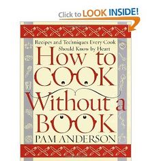 How to Cook Without a Book: Recipes and Techniques Every Cook Should Know by Heart .  Best.  Cookbook.  Ever.  This is my go-to book for everything and the one I give every new couple.