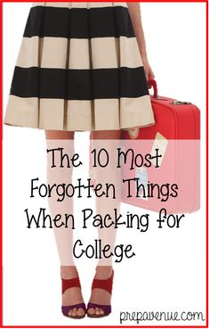The 10 Most Forgotten Things When Packing for College... add these 10 things to your packing list!