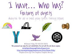 """""""I have... Who has...?"""" features of objects -- Repinned by @PediaStaff – Please Visit  ht.ly/63sNt for all our pediatric therapy pins"""
