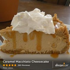 "Caramel Macchiato Cheesecake | ""This was by far the most compliments that I have ever received on a dessert! This recipe will definitely be served at our next big family gathering!"""