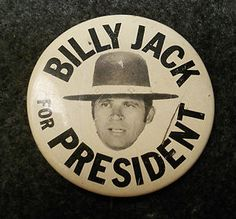 BILLY JACK For PRESIDENT..USA 1972 Election Year..Native American Rights
