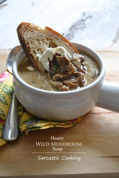 Hearty Wild Mushroom Soup - Sarcastic Cooking