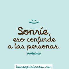 Sonrie!! Es tremendamente saludable para ti y l@s demás :-D sonrí, cita, palabra, frase inspiración, mensaj positivo, smile, pensamiento, quot, sonri
