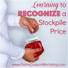 Learning to recognize a low price for stockpiling. Day 3 of How to Coupon with OnlineCouponWorkshop.com