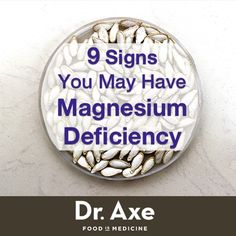 9 Signs You Have Magnesium Deficiency and How to Cure It http://www.draxe.com #magnesium #deficiency #symptoms #holistic #natural