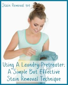 Tips for using a pretreater for removing laundry stains.