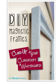 "DIY Magnetic Frames: ""Class-Up"" Your Classroom Whiteboard! - Who's Who and Who's New"