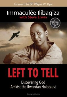 Left To Tell! Amazing story of a woman who lived through the Rwanda Holocaust as a stronger believer! She was able to forgive all those who killed her family. WOW!! She reminds me of Pj :D