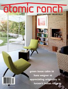 I love modernized mid-century homes.  This is THE magazine to read for all things mid-century modern decor.  When we get it at home it has to be treated with kid gloves...no creased pages here.
